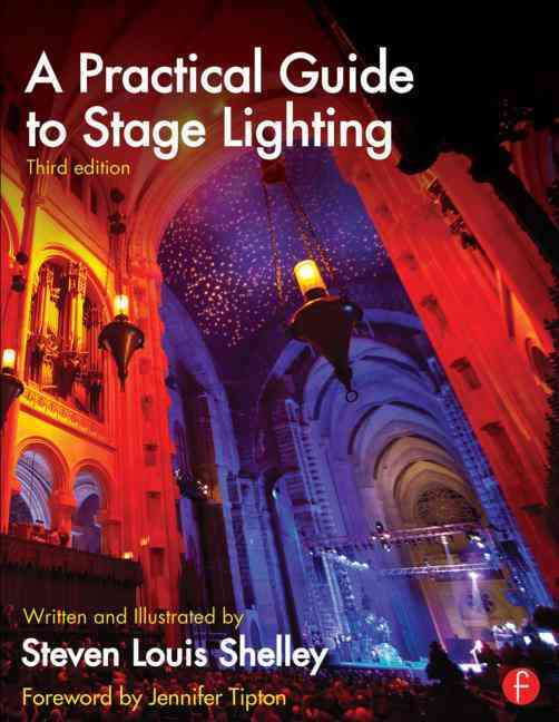 A Practical Guide to Stage Lighting By Shelley, Steven Louis